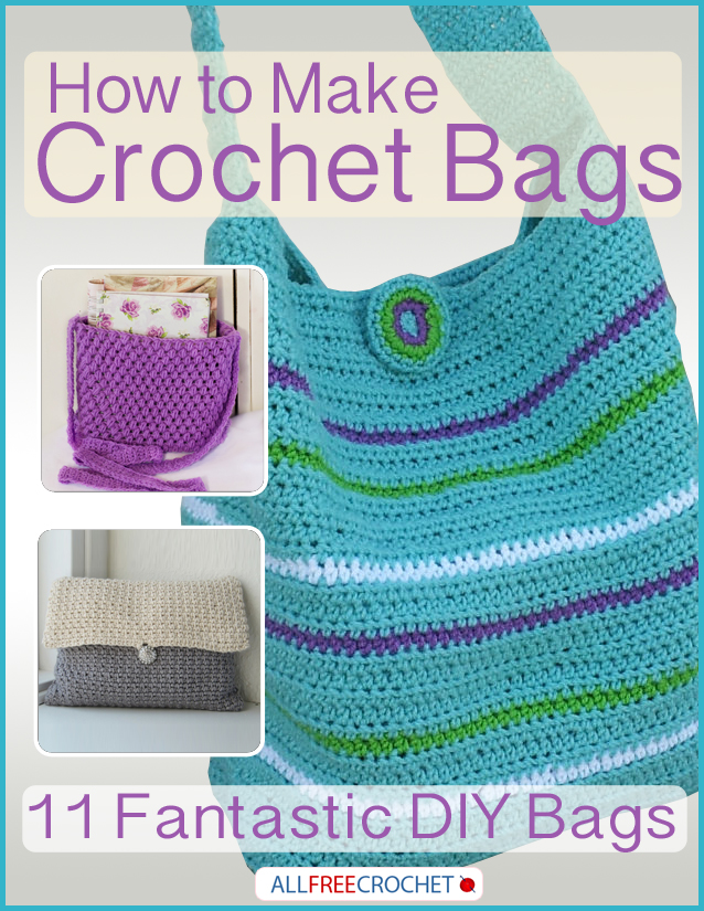 Ditch the Designer Handbag and Make Crochet Bags - Stitch and Unwind