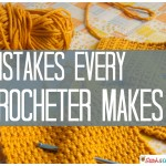 Mistakes-Every-Crocheter-Makes