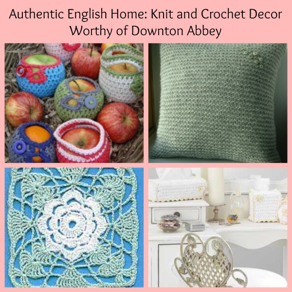 English Home: Knit and Crochet Decor Worthy of Downton Abbey - Stitch ...