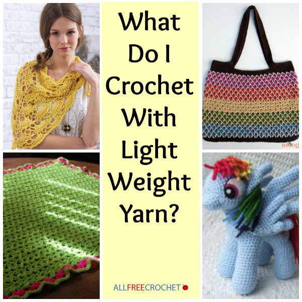What Do I Crochet with Light Weight Yarn? - Stitch and Unwind
