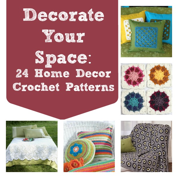 Decorate Your Space 24 Home Decor Crochet Patterns