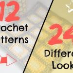 12 Crochet Patterns, 24 Different Looks