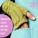 25 Fingerless Gloves: Knitting Pattern Ideas