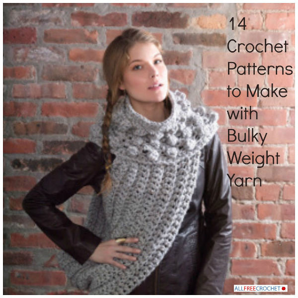 Crochet Patterns Yarn Weight : 14 Crochet Patterns to Make with Bulky Weight Yarn - Stitch and Unwind