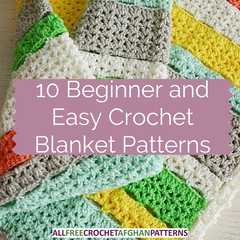 Crochet Stitch Patterns For Beginners : 10 Beginner and Easy Crochet Blanket Patterns - Stitch and ...