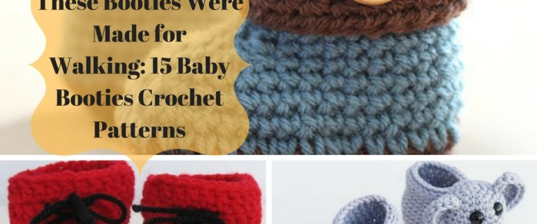 These Booties Were Made for Walking: 15 Baby Booties Crochet Patterns