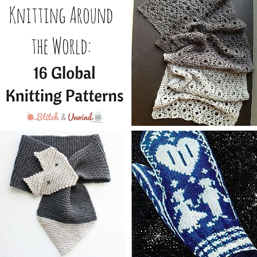 Knitting Scarves From Around The World : Knitting around the world global patterns